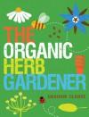 Organic Herb Gardener, The - Graham Clarke