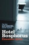 Hotel Bosphorus (Kati Hirschel Murder Mystery) by Aykol, Esmahan (2011) Paperback - Esmahan Aykol