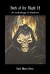 Dark of the Night: Anthology of Shadows Two - E R Vernor, Kevin Eads, Bud Wieser