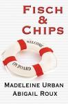 Fisch & Chips (Ty & Zane 3) - Abigail Roux, Feliz Faber, Madeleine Urban
