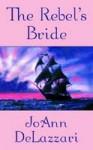 The Rebel's Bride - Karen Woods