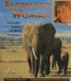 Elephant Woman: Cynthia Moss Explores the World of Elephants - Laurence Pringle