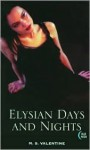 Elysian Days and Nights - M.S. Valentine, M.S. Valentine
