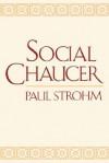 Social Chaucer - Paul Strohm
