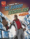 The Terrific Tale of Television Technology - Tammy Enz
