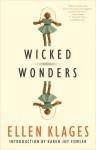 Wicked Wonders - Ellen Klages, Karen Joy Fowler