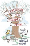 Confessions of an Imaginary Friend: A Memoir by Jacques Papier - Michelle Cuevas