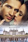 Alexander & Rebecca (Royals of Valleria #1) - Marianne Knightly