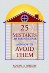 25 Mistakes LDS Parents Make and How to Avoid Them - Randal A. Wright