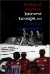 Political Parties, Interest Groups, And Political Campaigns - Ronald J. Hrebenar, Robert Benedict, Matthew J. Burbank, Clive S Thomas