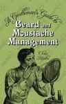 A Gentleman's Guide to Beard & Moustache Management - Chris Martin