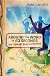 Around the Word in 60 Seconds: The Ultimate Tween Devotional - Mary E. DeMuth