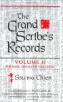 The Grand Scribe's Records, Vol. 2: The Basic Annals of Han China (Volume II) - Ssu-ma Ch'ien, William H. Nienhauser Jr.