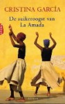 De suikeroogst van La Amada - Christina Garcia, Lidwien Biekmann