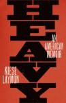 Heavy: An American Memoir - Kiese Laymon