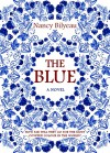 The Blue. A Novel. - Nancy Bilyeau