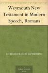 Weymouth New Testament in Modern Speech, Romans - Richard Francis Weymouth