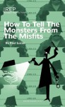How to Tell the Monsters from the Misfits - Paul Lucas