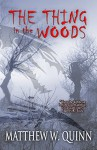 The Thing in the Woods - Matthew W. Quinn, Digital Fiction, Michael Wills, Kay Nash