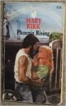 Phoenix Rising - Mary Alice Kirk