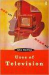Uses of Television - John Hartley