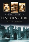 A Grim Almanac of Lincolnshire - Neil Storey