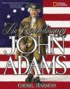 The Revolutionary John Adams - Cheryl Harness