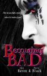Becoming Bad (The Becoming Novels) - Jess Raven;Paula Black