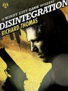 Disintegration: A Windy City Dark Mystery - Richard Thomas