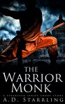 The Warrior Monk (A Seventeen Series Short Story: Action Adventure Thriller) - AD Starrling