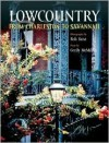 The Lowcountry: From Charleston to Savannah - Bob Krist, Cecily McMillan