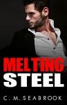 Melting Steel: An Alpha Billionaire Romance - C.M. Seabrook