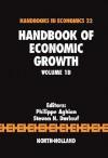 Handbook of Economic Growth, Volume 1B - Philippe Aghion, Steven N. Durlauf