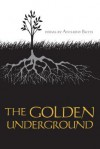 The Golden Underground - Anthony Butts