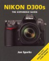 Nikon D300s: Series: The Expanded Guide Series - Jon Sparks