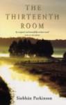 The Thirteenth Room - Siobhán Parkinson