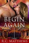 Begin Again (Wish Come True, #3) - R.C. Matthews
