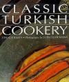 Classic Turkish Cookery - Jonathan Basan