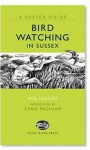 Bird Watching In Sussex - Bob Yarham, Curtis Tappenden, Chris Packham