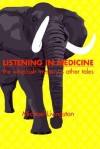 Listening in Medicine: The Whiplash Mystery & Other Tales - Michael Livingston