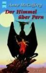 Der Himmel über Pern. Ein Roman Im Zyklus Die Drachenreiter Von Pern - Anne McCaffrey, Johann. Peterka