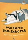Kocie klopoty grzecznego psa - Joanna Rusinek, Wojciech Cesarz, Katarzyna Terechowicz