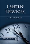 Lenten Services - Lucy Hogan