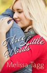 Three Little Words (Walker Family): A Novella - Melissa Tagg