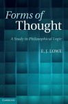 Forms of Thought: A Study in Philosophical Logic - E.J. Lowe