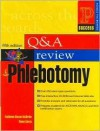 Question and Answer Review for Phlebotomy (5th Edition) - Kathleen Becan-McBride, Diana Garza