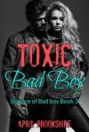 Toxic Bad Boy - April Brookshire