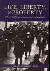 Life, Liberty, and Property: A Story of Conflict and a Measurement of Conflicting Rights - Alfred Winslow Jones, Daniel Nelson