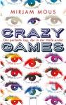 Crazy Games. Der perfekte Tag, der in der Hölle endet - Mirjam Mous, Verena Kiefer