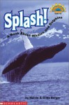 Splash! A Book About Whales And Dolphins (level 3) - Melvin A. Berger, Gilda Berger